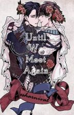 Until We Meet Again (Levi x Eren) by esharnival