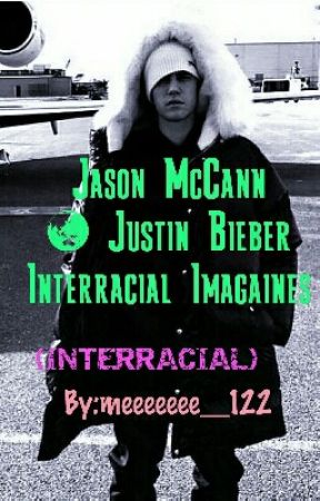 Jason McCann & Justin Bieber Interracial Imagaines  by meeeeeee__122