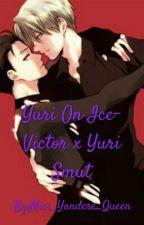 Yuri On Ice-Victor x Yuri Smut by Miss_Yandere_Queen