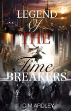 Legend Of The Time Breakers by Cat_Ardley