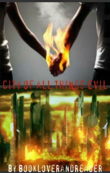 City of All Things Evil (The Mortal Instruments Fan Fic) by Bookloverandreader