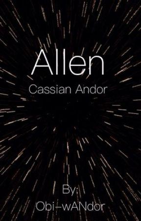 Allen • CASSIAN ANDOR by VaaleeNoolaan