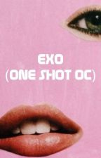 EXO (ONE SHOT OC) by badglriri