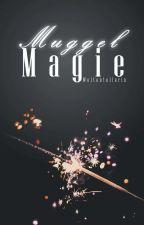 Muggel Magie by Weltenteilerin