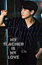 My teacher is my love by MartinaJokova