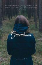 Guardians [ 19+ ] #MaureenChild by kunkimmm