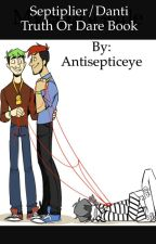 Septiplier and Danti Truth or dare book by Ciel-Phantomhive-66