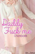 Daddy Fuck Me - ChanBaek by Kim_Jenny1