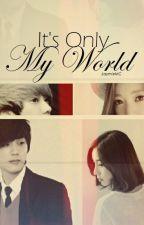 It's only my World by JaymieMC