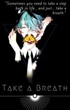 Take a Breath  by 10TONIX
