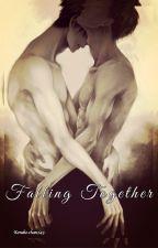 Falling Together [En constante edición] by koneko-chan243