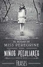 """Frases de """"El hogar de Miss Peregrine para niños peculiares"""" by SofiaBeller"""
