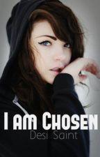 I am Chosen (being rewritten) by YupThatsMe1008