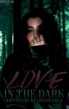 Love in the Dark (Camren) by wearelovesick