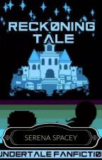 Reckoning Tale-An Undertale Fanfiction Novel by Melanie_Ray