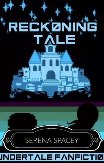 Reckoning Tale-An Undertale Fanfiction Novel
