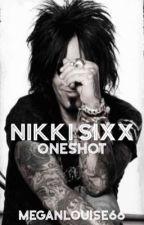 Nikki Sixx~One Shot by MeganLouise66