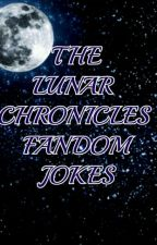 The Lunar Chronicles Fandom Jokes/Comms by SkyeSolace