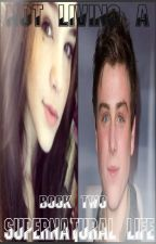 Not Living A Supernatural Life (Book Two The Real Gilbert Girl Series TVD) by heartofice97