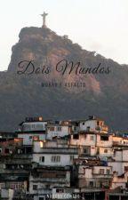 Dois Mundos: Morro e Asfalto by nossoscontos