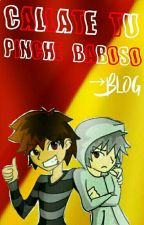 Cállate Tu, Pinche Baboso. →Blog← by -PrincessSpringy-