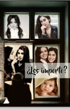 """¿Les importo?""---------camren G!P - Completa  by bahfelicia_27"