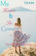 TJL#3#My Heart Is In Greece √ by HiddenInTheEpic