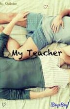 My Teacher - EN PAUSE by _Galloise_