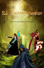 SLG, l'autre dimension by KigoFiction