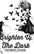 Brighten up the dark (HIATUS) by -_alix_-