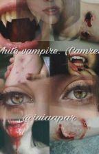 White Vampire. (Camren) by iuiaapar