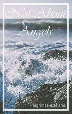 not about angels ☽ fanfic destiel by lagrimas-estelares