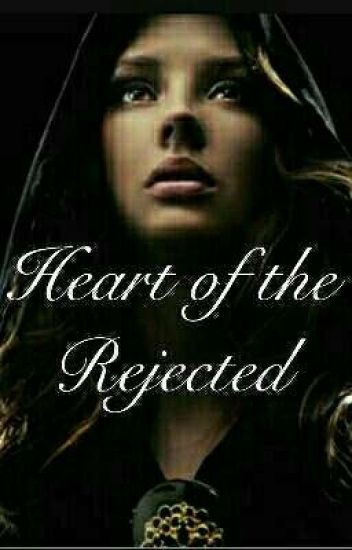 Heart of the Rejected