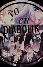 YO EN DIABÓLIK LOVERS!!!!...cool(Diabólik Lovers) by lovelydie18