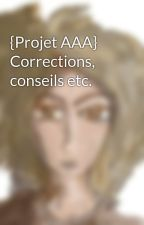 {Projet AAA} Corrections, conseils etc. by Alileanya