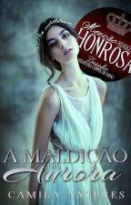 A Maldição da Aurora by Camila-Antunes