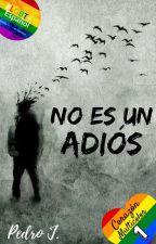 No Es Un Adiós: Prólogo (C.M. #1) by PedroLibro