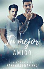 Tu Mejor Amigo (Romance Gay) by RannyelleMarinho
