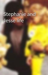 Stephanie and Jesse life by StephanieAndJesse