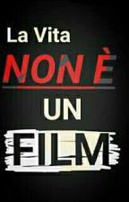 La Vita NON È Un Film by CCreepy_GGirl