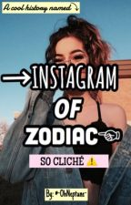 Instagram Zodiacal  {Terminado}🌹 by XxBadAlienxX