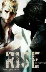 Rise (Colton Dixon fanfiction) by Salist_Dansa