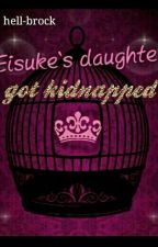 Eisuke's daughter is kidnapped by hell-brock