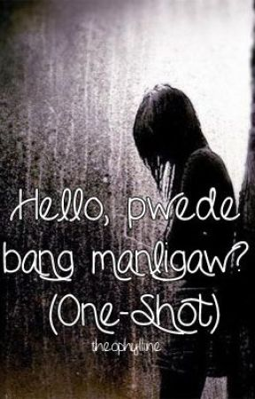 Hello, pwede bang manligaw? (One-Shot) by Theophylline