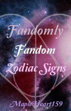 •Fandomly Fandom Zodiac Signs• by -Maple-Pancakes-