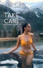 Take Care | ✓ by novelsbybcj