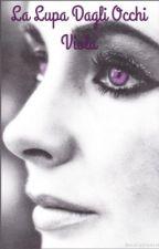 La lupa dagli occhi viola by bea_astolfi_21