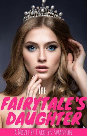 The Fairytale's Daughter by WittyWordsAndTiaras