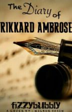 The Diary of Rikkard Ambrose by fizzybubbly