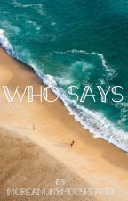 Who says by moreanonymousreader